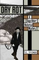 Go to record Dry rot : a Sage Adair historical mystery of the Pacific N...