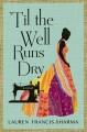 Go to record 'Til the well runs dry : a novel