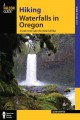 Go to record Hiking waterfalls in Oregon : a guide to the state's best ...