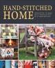 Go to record Hand-stitched home : projects to sew with Pendleton & othe...