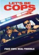 Go to record Let's be cops [videorecording]