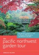 Go to record The Pacific Northwest garden tour : the 60 best gardens to...