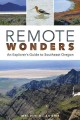 Go to record Remote wonders : an explorer's guide to southeast Oregon