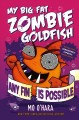 Go to record My big fat zombie goldfish : any fin is possible