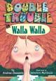 Go to record Double trouble in Walla Walla