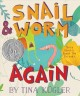 Go to record Snail & Worm, again