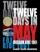 Go to record Twelve days in May : Freedom Ride 1961