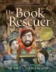 Go to record The book rescuer : how a mensch from Massachusetts saved Y...