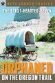 Go to record The stout-hearted seven : orphaned on the Oregon Trail [sic]