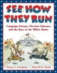 Go to record See how they run : campaign dreams, election schemes, and ...
